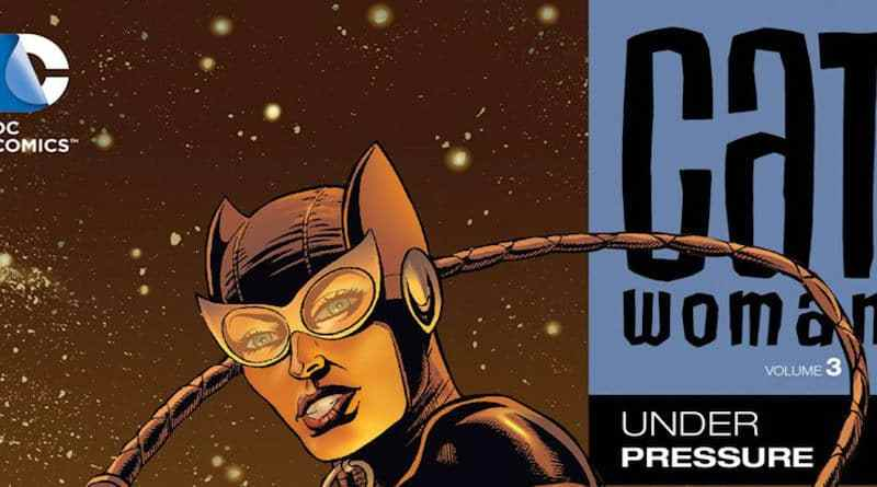 Catwoman Volume 3 Under Pressure Review