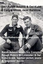 Adams, Ralph 1947 & Del Kuhn at Calico Mines near Barstow. Rough Riders MC club camp out weekend