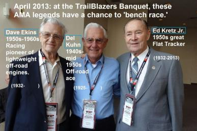Ekins, Dave 2013 Del Kuhn & Ed Kretz Jr., all AMA legends at Trailblazers Banquet
