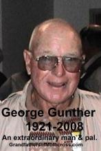 Gunther, George a5 filled his life w. family love, deep friendships, clubs & travel. 50+ yrs. pals w. Del Kuhn says, For any friend of Geo. he would giv