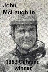 McLaughlin, John a2 (AMA) won 52 Greenhorn, 1953 Catalina, 1955 Catalina 250 cc class winner