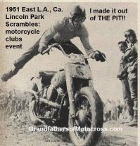 1951 L2b East L.A. Lincoln Park Scrambles, some made it out of muddy hole, called THE PIT