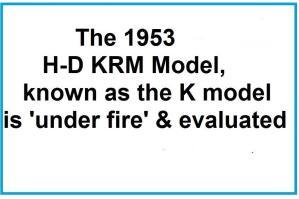 1953 5-0k3 Article re HD motorcycle, HD KRM known as K model