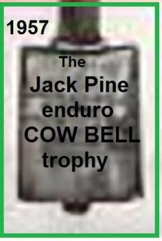 Jack Pine 1957 9-2 a2 COW BELL trophy, Jack Pine 2 day Enduro Michigan, SGVMC Cal Brown competes