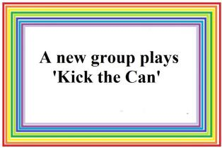 New group for Kick the Can game
