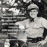 m18 PMC Member Fred Ham W. Covina PD, died 1940 on duty, inductee AMA 2000