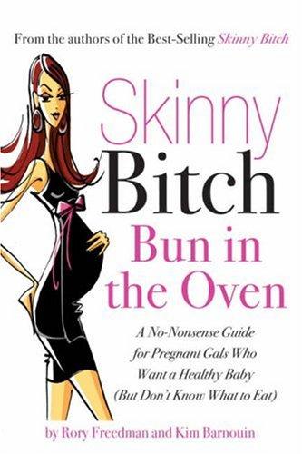 Skinny Bitch Bun in the Oven
