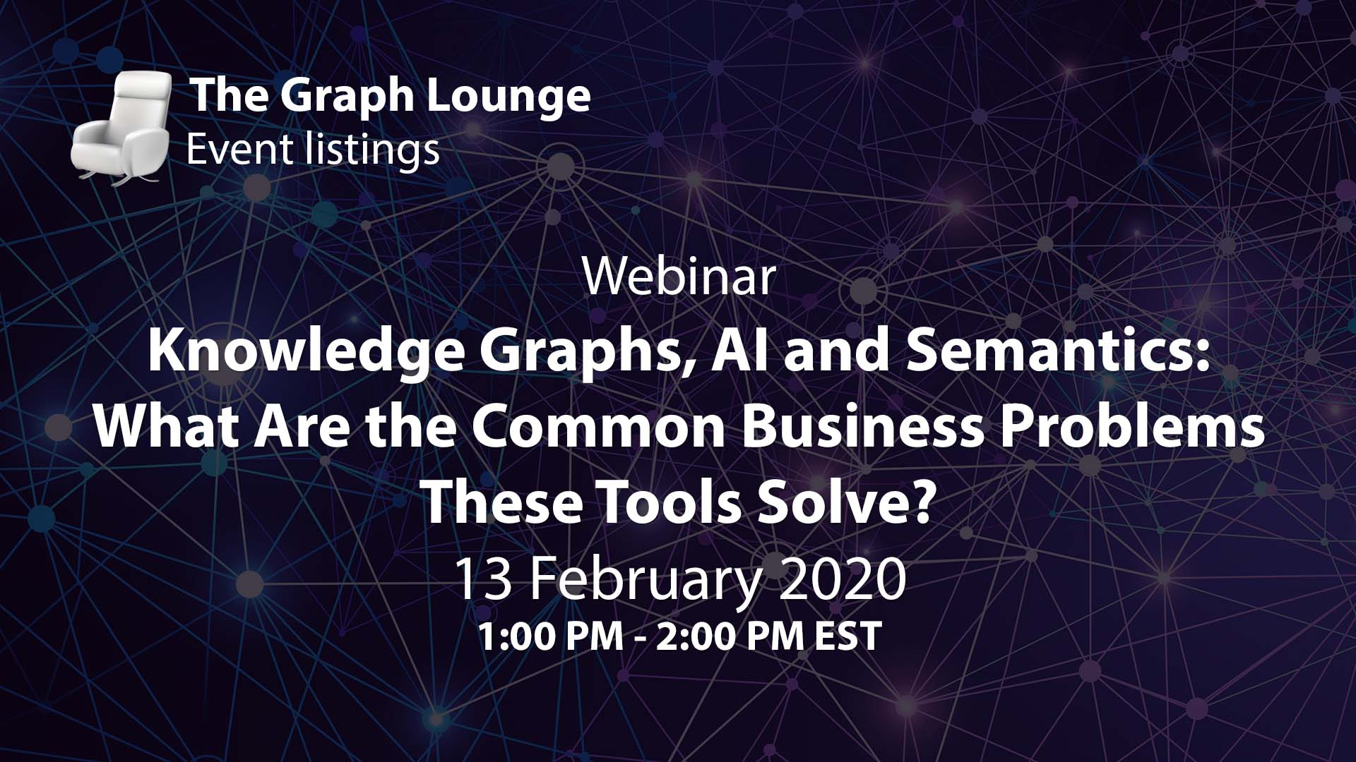 Knowledge Graphs, AI and Semantics: What Are the Common Business Problems These Tools Solve?