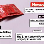 Venezuela condoms 755 dollars false media propaganda
