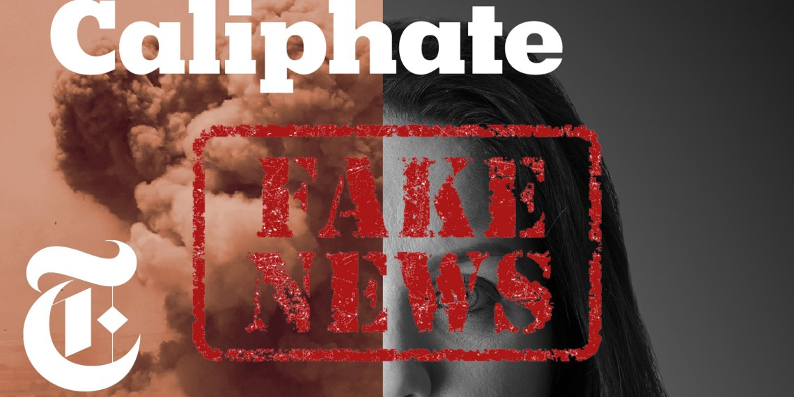 New York Times Caliphate ISIS podcast fake news