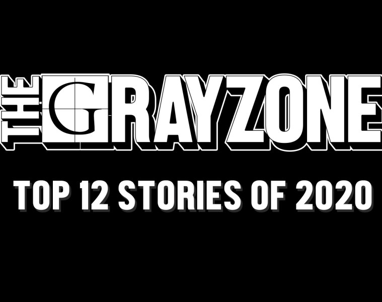 the grayzone top 12 stories of 2020