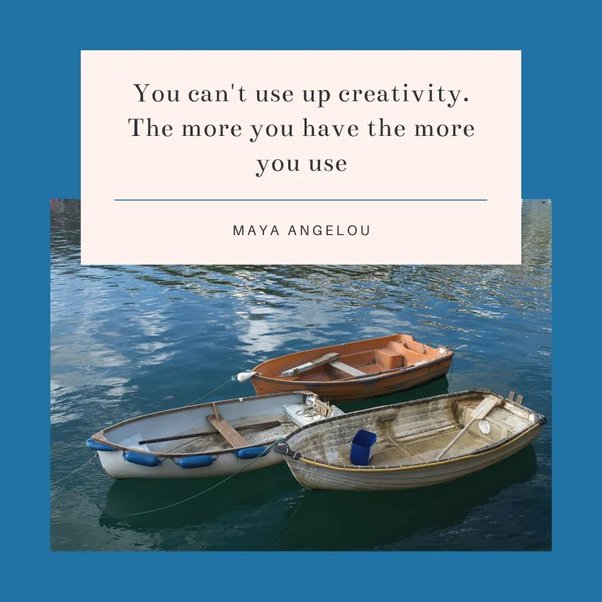 Quote graphic about creative block from Maya Angelou with picture of boats