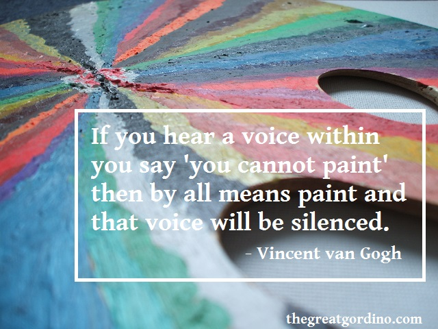 If You Hear A Voice Within You Say You Cannot    | The Great Gordino