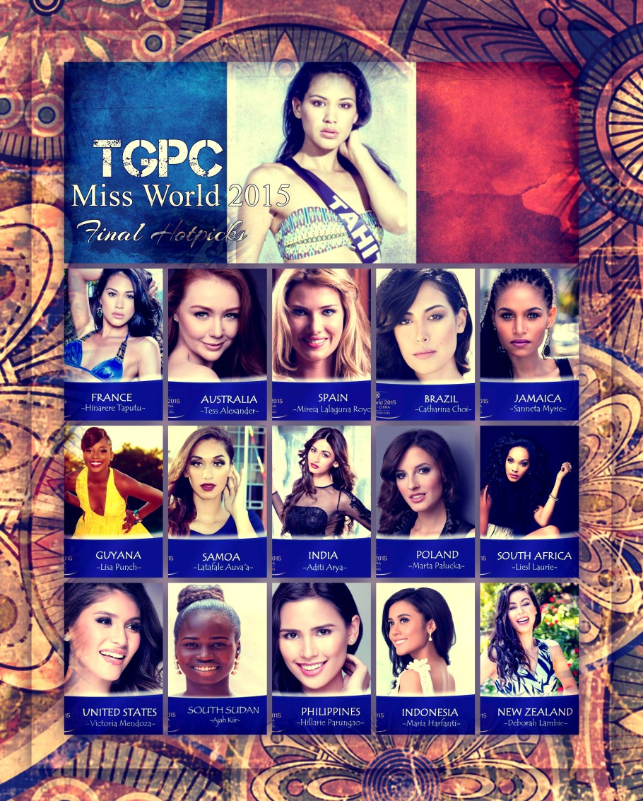 Miss World 2015 Hotpicks, final and exclusive. The finals will be held on 19th December in Sanya, China with 120+ beauties.