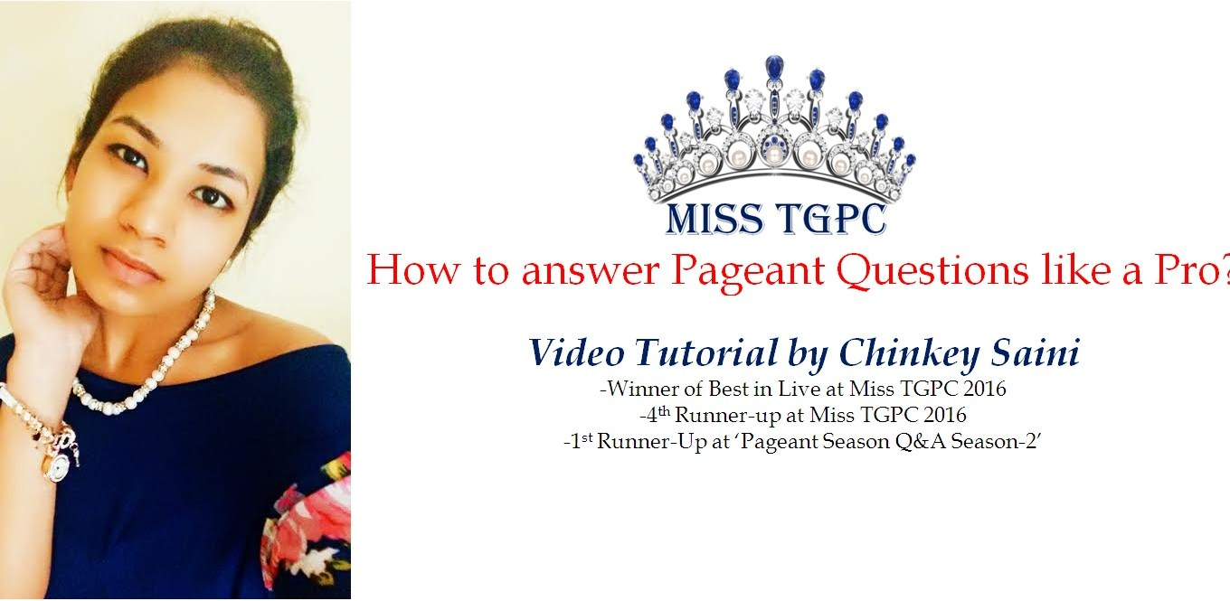 How to answer Pageant Questions like a Pro? Video Tutorial by Chinkey Saini
