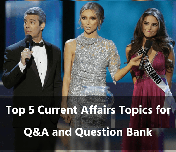 Pageant Tutorial: Top 5 Current Affairs Topics for Q&A and Question Bank