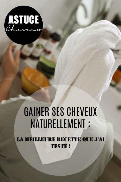 GAINER SES CHEVEUX NATURELLEMENT : LA MEILLEURE RECETTE QUE J'AI TESTÉ !