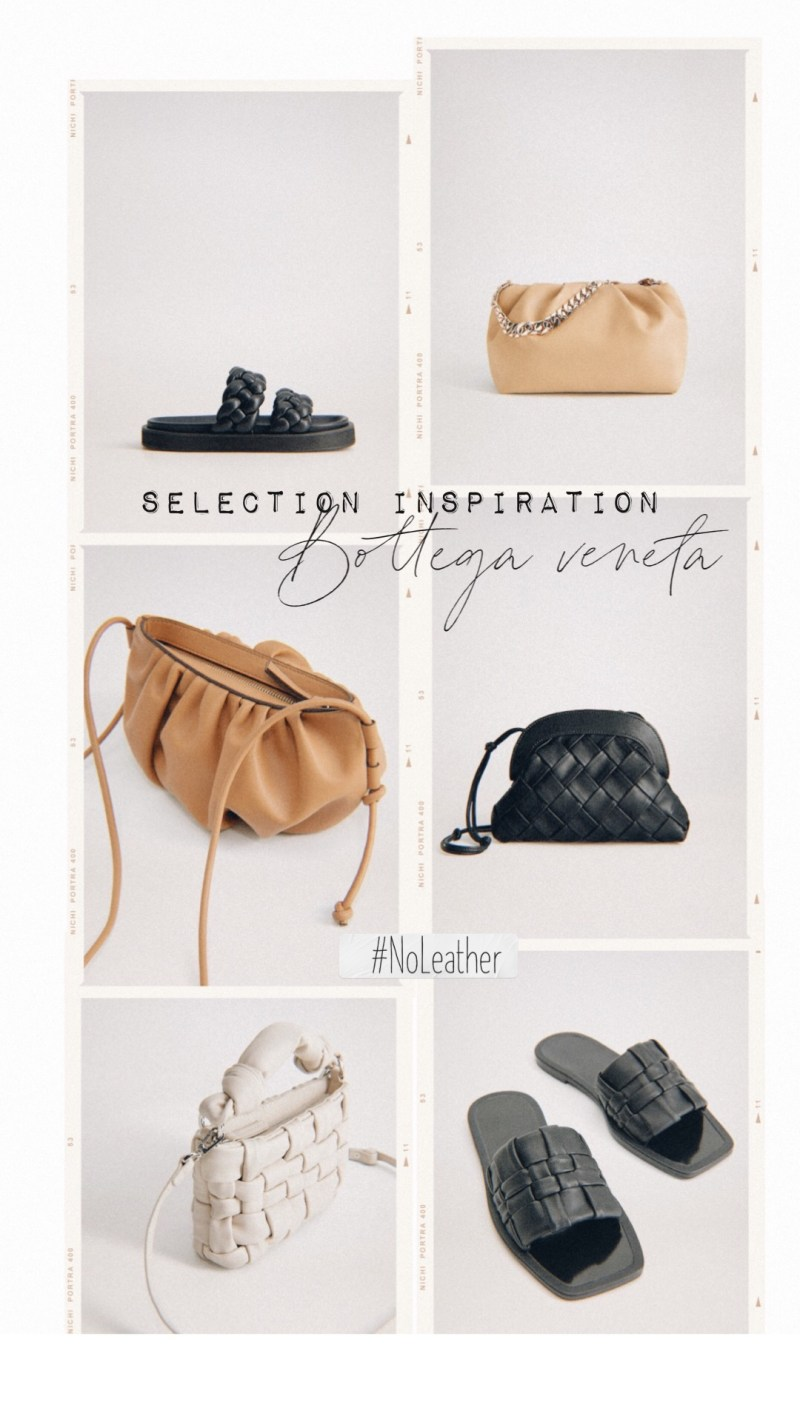 SÉLECTION INSPIRATION BOTTEGA VENETA : #NoLeather
