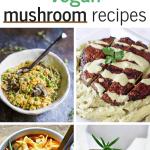 31 Tasty Vegan Mushroom Recipes For Dinner The Green Loot