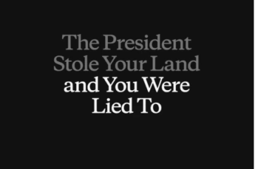 The President Stole Your Land and You Were Lied To