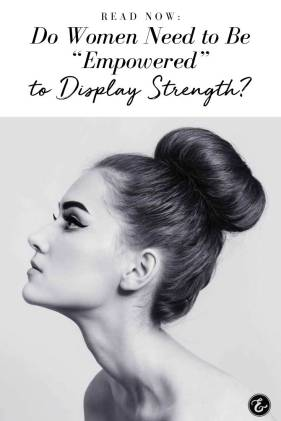 do women need to be empowered to display strength