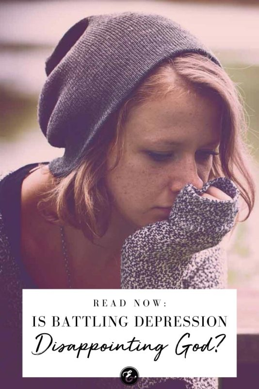 Is Battling Depression Disappointing God PIN