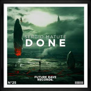 Sergio Matute Done Future Rave Records