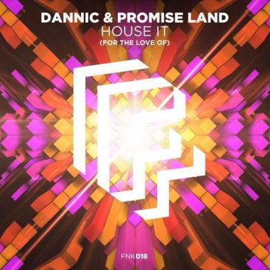 Dannic Promise Land House It Fonk Recordings