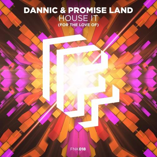 Dannic Promise Land House It Fonk Recordings