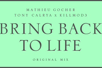 Mathieu Gocher & Tony Calrya x Killmod3 Bring Back To Life