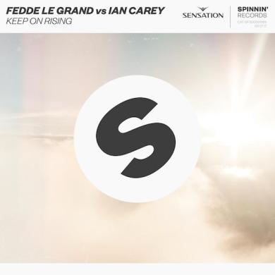 Fedde Le Grand Ian Carey Keep On Rising Sensation White Anthem
