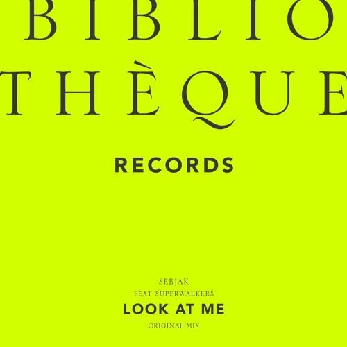 Sebjak Superwalkers Look At Me Bibliothèque Records