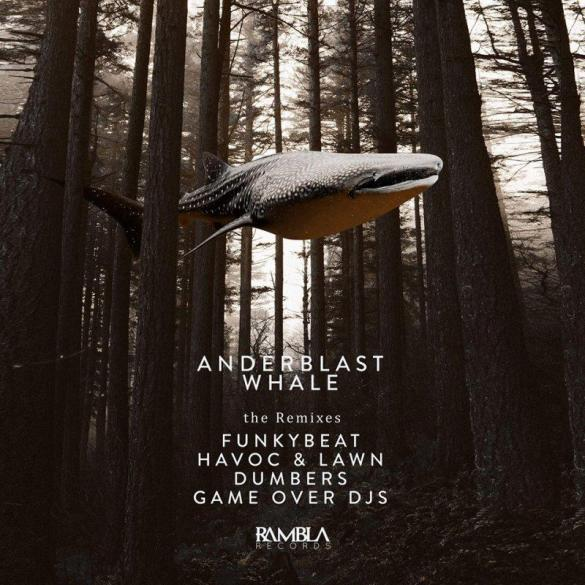 anderblast whale remix Game Over Djs Havoc & Lawn Dumbers Funkybeat rambla records