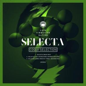 Coqui Selection Selecta ep Love Vibration Nation the CoCreators James Bratch