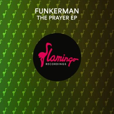 Funkerman The Prayer EP Flamingo The Breaks Always Keep Me Waiting