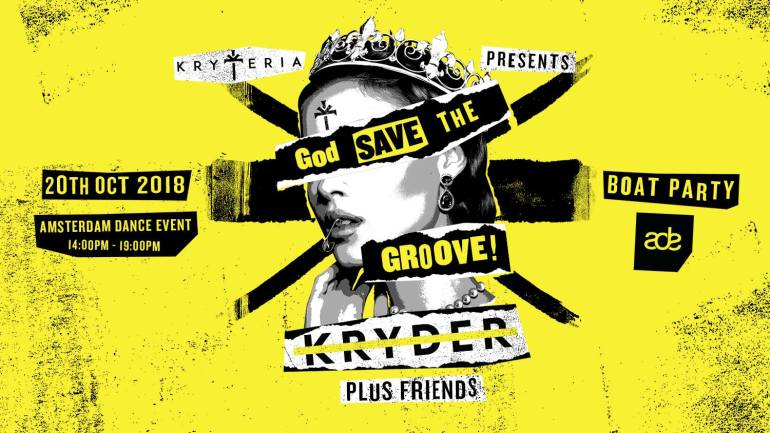Kryder Kryteria Boat Party Amsterdam Dance Event ADE 2018 God Save The Groove