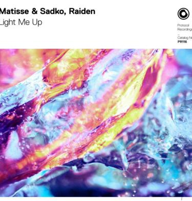 Matisse and Sadko Raiden Light Me Up Protocol