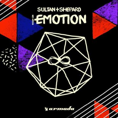 Sultan + Shepard High On Emotion Armada