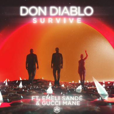 Don Diablo Emeli Sande Gucci Mane Survive HEXAGON