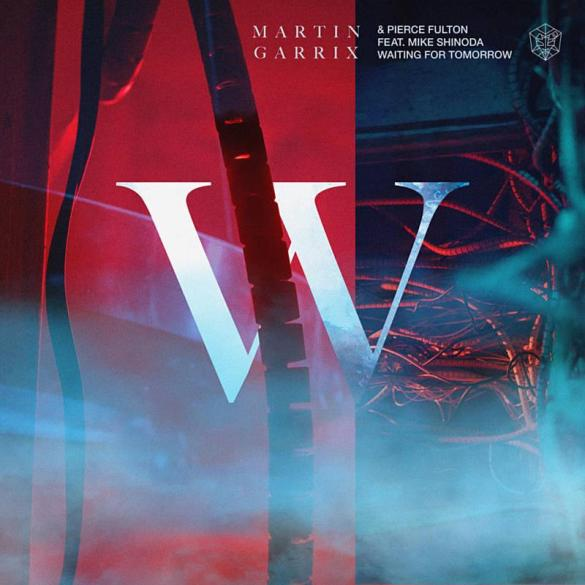 Martin Garrix & Pierce Fulton ft. Mike Shinoda Waiting For Tomorrow BYLAW EP STMPD