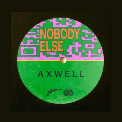 Axwell Nobody Else Axtone