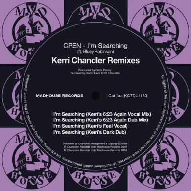 CPEN Bluey Robinson I'm Searching Kerri Chandler remix MadHouse