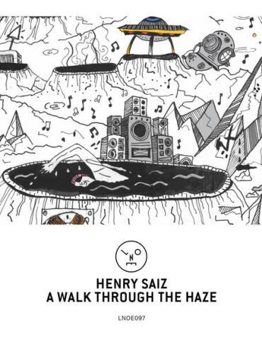 Henry Saiz AWalk Through The Haze EP Last Night On Earth
