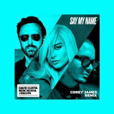 David Guetta Say My Name Corey James remix