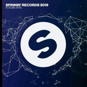 Spinnin' Records 2019 Future Hits