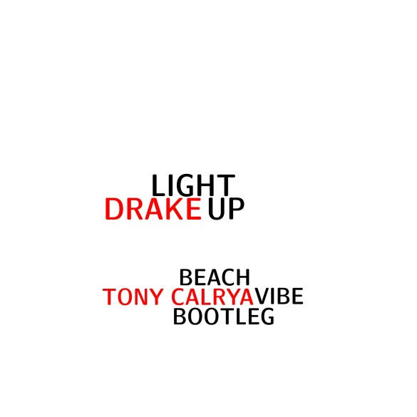 Drake Light Up Tony Calrya Beach Vibe Bootleg