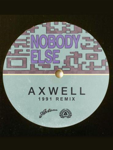Axwell Nobody Else 1991 remix Axtone