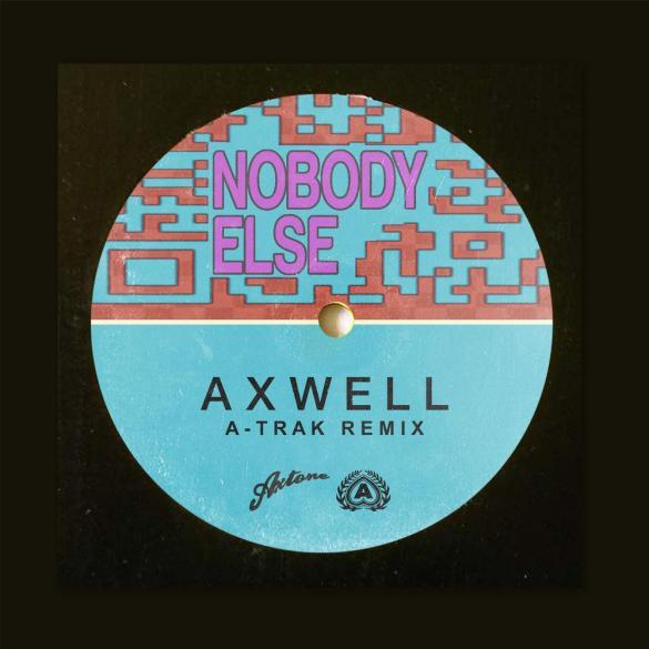 Axwell Nobody Else A-Trak remix Axtone