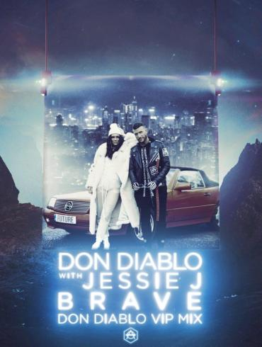 Don Diablo Brave VIP Mix Jessie J