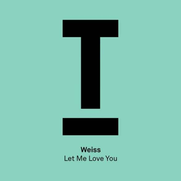 Weiss Let Me Love You Toolroom